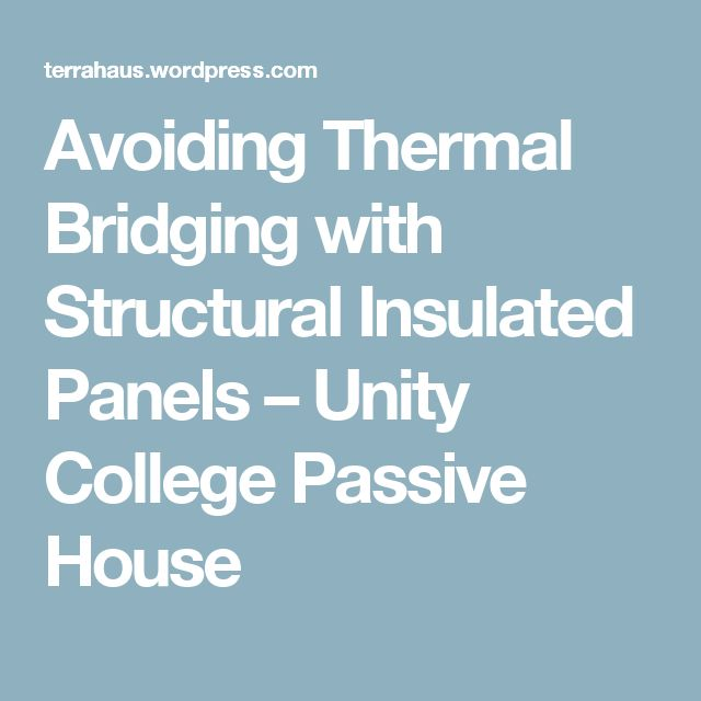 Avoiding Thermal Bridging with Structural Insulated Panels – Unity College Passive House