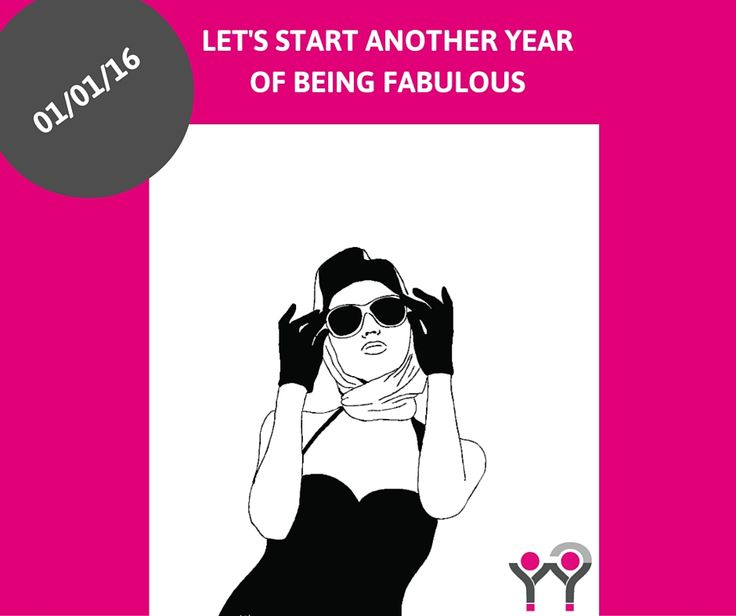1 januari: let's start another year of being fabulous!