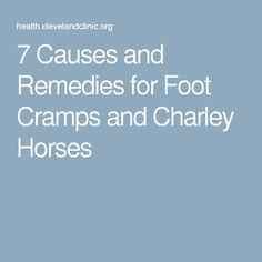 7 Causes and Remedies for Foot Cramps and Charley Horses