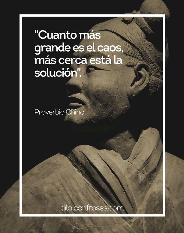 #lecciones de vida, Cuanto más grande es el caos, más cerca está la solución- Proverbio chino