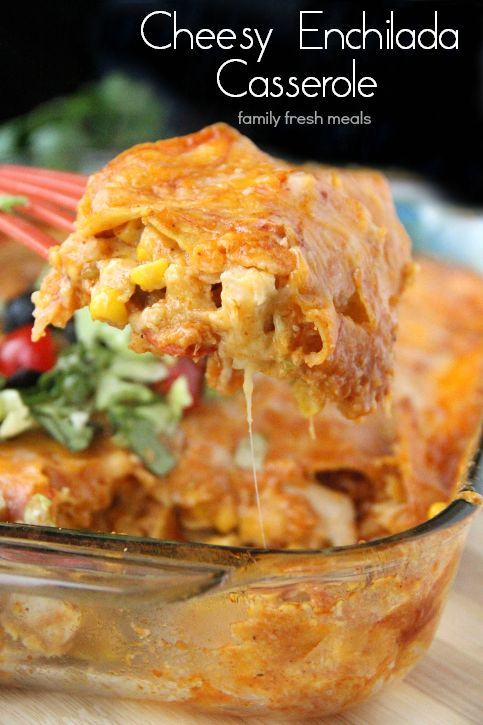 Cheesy Chicken Enchilada Casserole - FamilyFreshMeals.com - YUM! Favorite family meal!