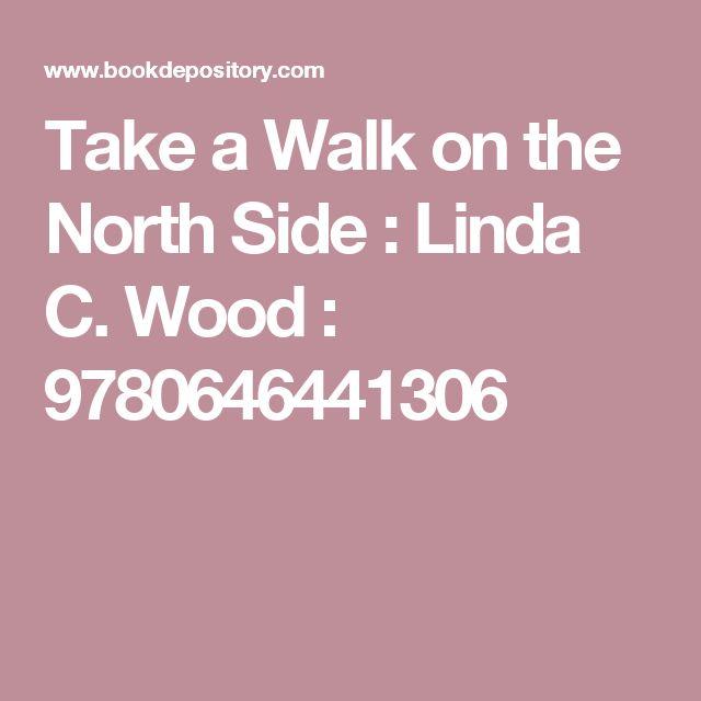 Take a Walk on the North Side : Linda C. Wood : 9780646441306