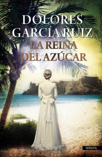 """""""La reina del azúcar"""" de Dolores García Ruiz, una historia muy bien contada de una mujer y su familia. Ampliamente recomendable, es de los libros que uno quisiera no se terminara. Julio 2015, #028"""