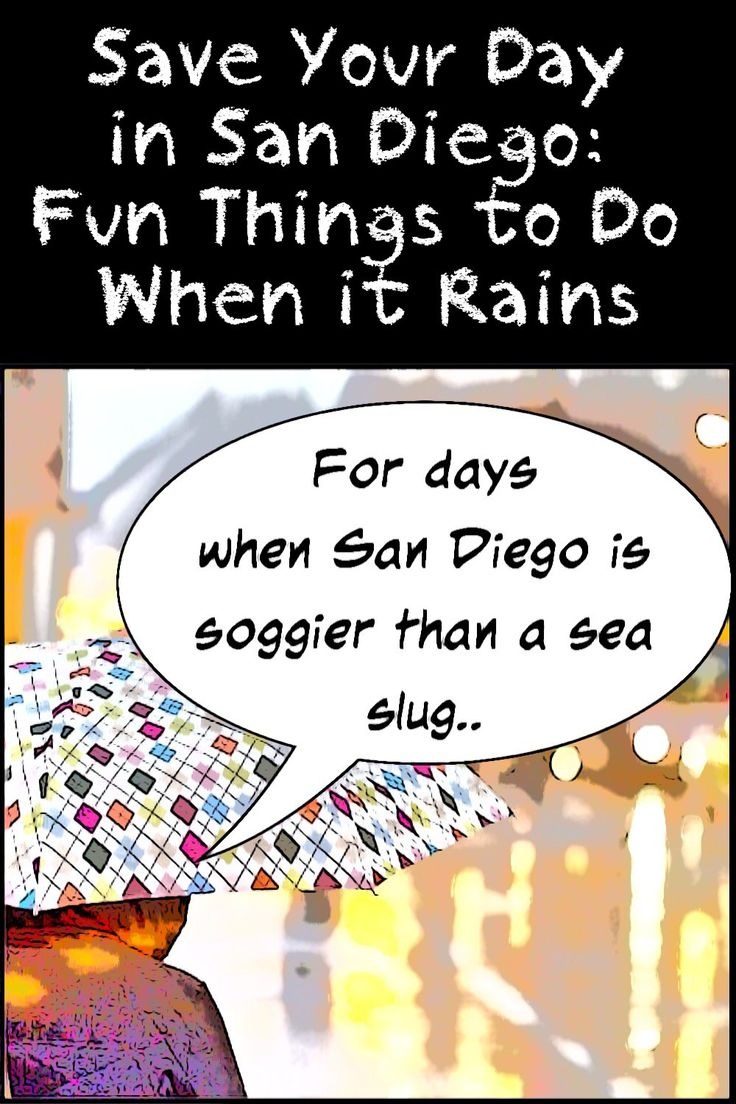 Even if it isn't raining in San Diego when you see this, pin it to save for that rainy day.