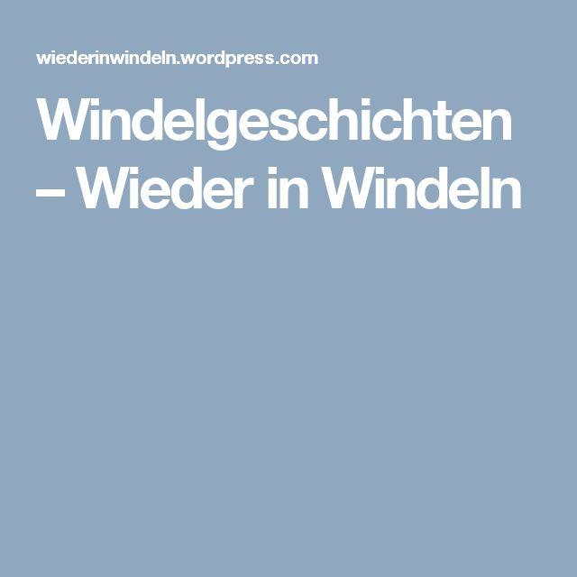 Windelgeschichten – Wieder in Windeln