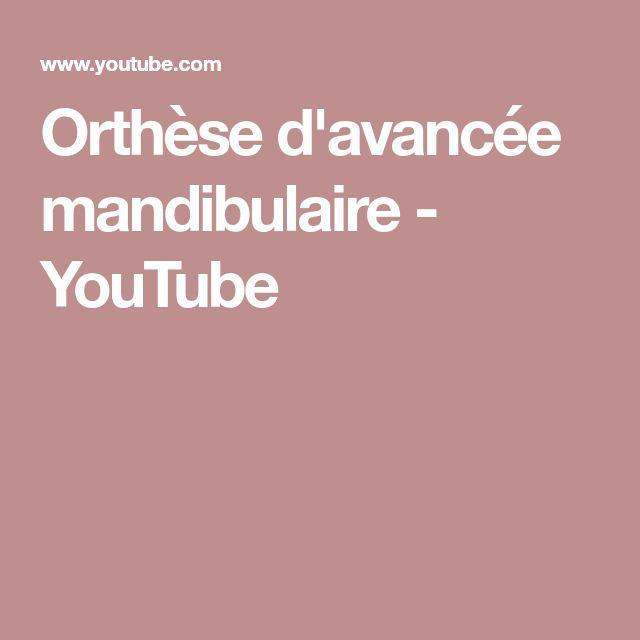 Orthèse d'avancée mandibulaire - YouTube
