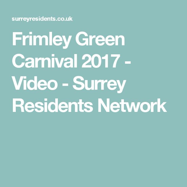 Frimley Green Carnival 2017 - Video - Surrey Residents Network