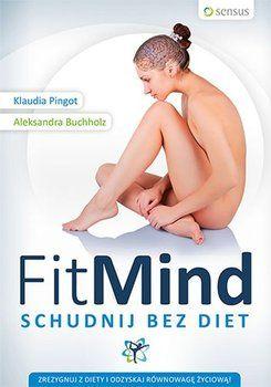 FitMind. Schudnij bez diet - Pingot Klaudia za 32,99 zł | Książki empik.com
