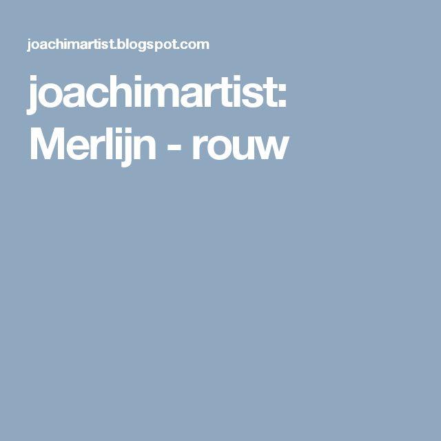 joachimartist: Merlijn - rouw