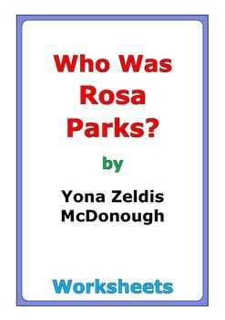 "48 pages of worksheets for the book ""Who Was Rosa Parks?"" by Yona Zeldis McDonough"