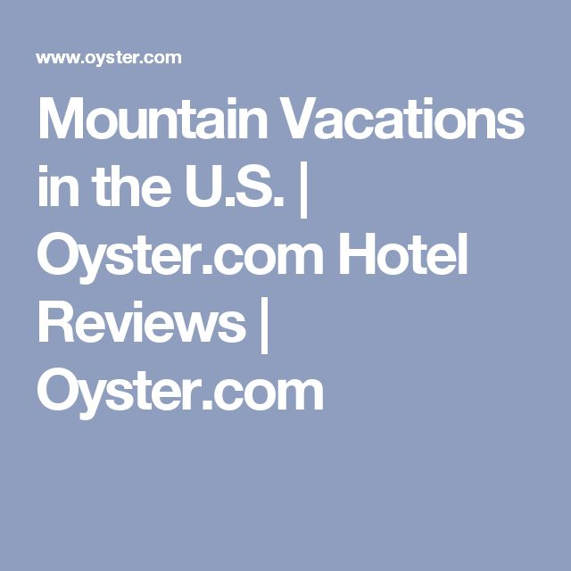 Mountain Vacations in the U.S.   Oyster.com Hotel Reviews    Oyster.com
