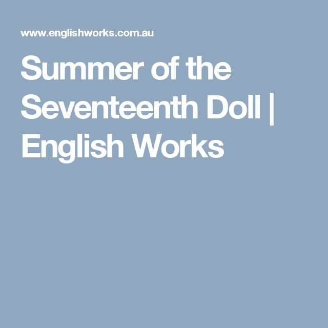 Summer of the Seventeenth Doll | English Works