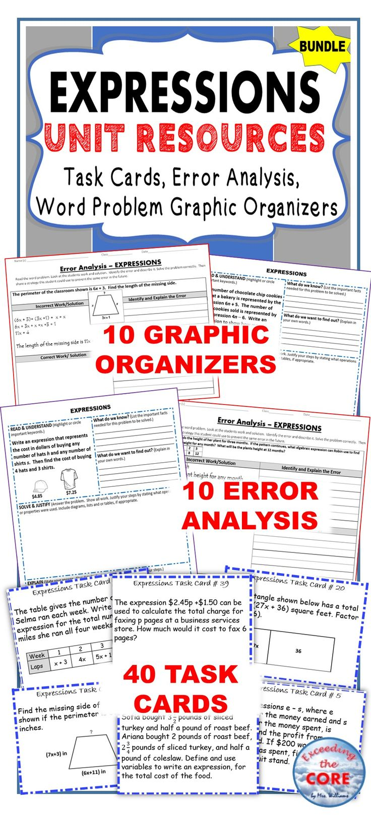 EXPRESSIONS UNIT RESOURCES BUNDLE - Includes 40 task cards, 10 error analysis activities and 10 problem solving graphic organizers (a total of 60 real-world word problems). Perfect for warm-ups, cooperative learning, spiral review, math centers, assessment prep and homework. Topics included: ✔ evaluating algebraic expressions  ✔ writing algebraic expressions ✔ simplifying algebraic expressions ✔ adding linear expressions ✔ subtracting linear expressions ✔ factoring linear expressions: EXPRESSIONS UNIT RESOURCES BUNDLE - Includes 40 task cards, 10 error analysis activities and 10 problem solving graphic organizers (a total of 60 real-world word problems). Perfect for warm-ups, cooperative learning, spiral review, math centers, assessment prep and homework. Topics included: ✔ evaluating algebraic expressions  ✔ writing algebraic expressions ✔ simplifying algebraic expressions ✔ adding linear expressions ✔ subtracting linear expressions ✔ factoring linear expressions