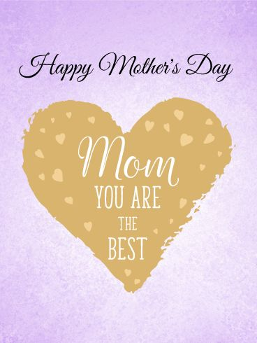 """You are the Best! Happy Mother's Day Card: Every son would want to tell their mother that they are the best mom, and Mother's Day is the perfect day to let her know. This wonderful Happy Mother's Day card features colors of gold and purple, along with a heart that says, """"Mom You Are The Best"""". This will warm her heart and she will feel that you are the best son! Make your mother feel special by sending this beautiful Mother's Day card out today!"""