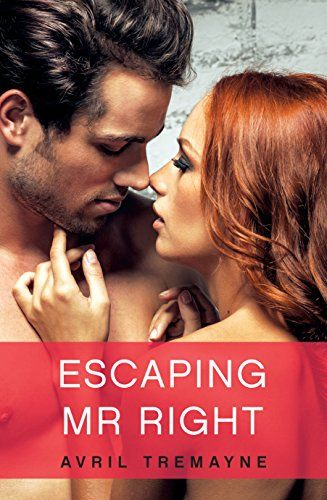 Escaping Mr Right (Random Romance) by Avril Tremayne