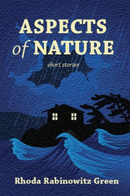 """Aspects of Nature"" - short stories by Rhoda Rabinowitz Green: like the many surfaces of a gemstone, the varied aspects of human experience link the short stories in this collection. Themes of finding one's identity; conflicts of family, career and romance; loneliness, death, loss, and feelings of displacement; youth and aging; courage and fear; human frailty; spirituality; compassion and manifestations of evil, all are at the heart of this collection. $22.95"