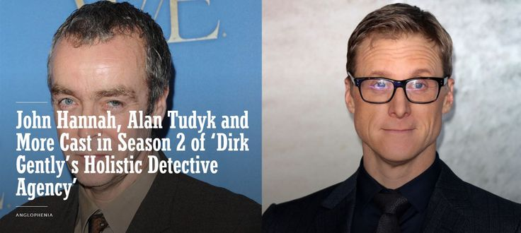 BBC America is thrilled to announce the casting of John Hannah, Alan Tudyk, Amanda Walsh, and Aleks Paunovic as guest stars in the highly anticipated season two of original series Dirk Gently's Holistic Detective Agency.