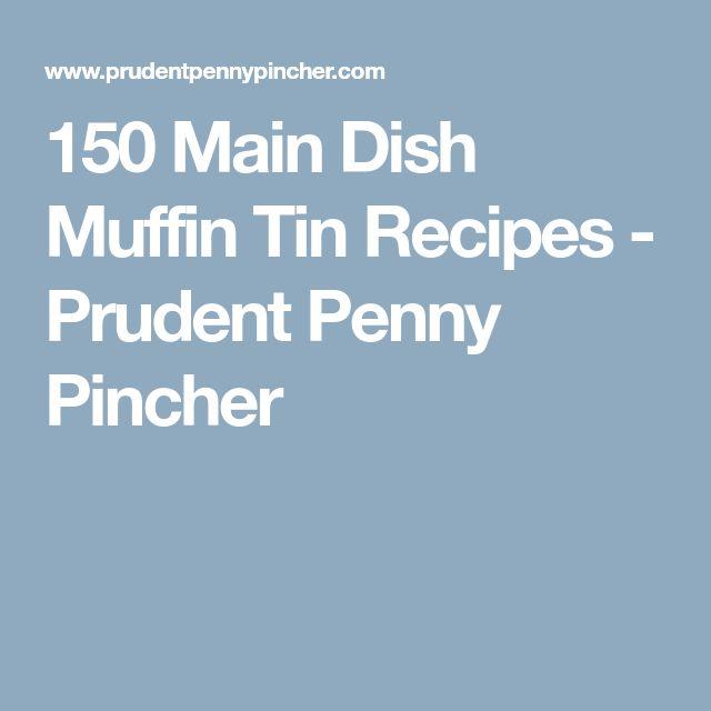 150 Main Dish Muffin Tin Recipes - Prudent Penny Pincher