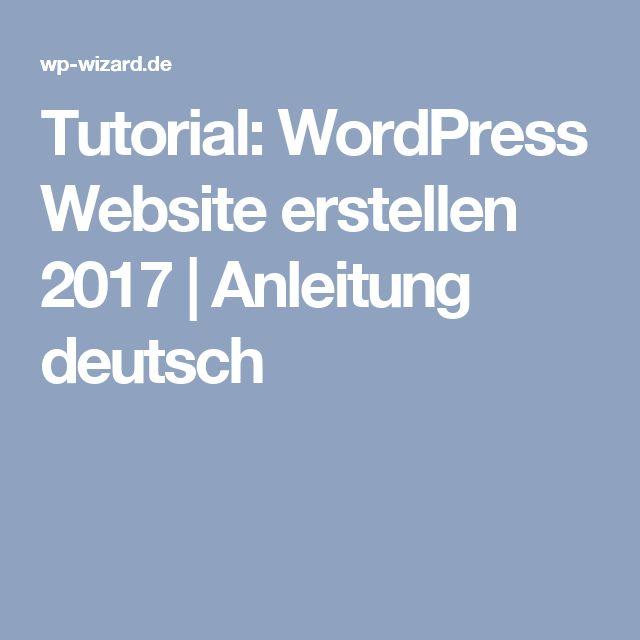 tutorial wordpress website erstellen 2017 anleitung deutsch eigene website eigene website