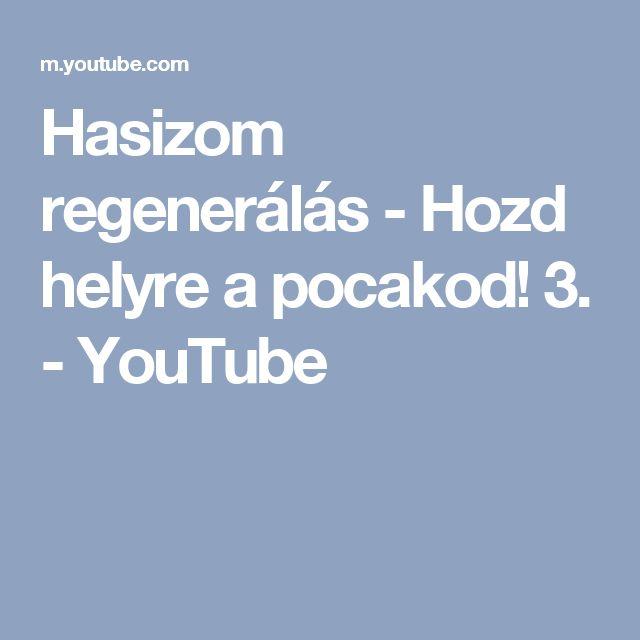 Hasizom regenerálás - Hozd helyre a pocakod! 3. - YouTube