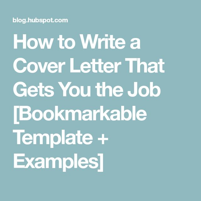 How to Write a Cover Letter That Gets You the Job [Bookmarkable Template + Examples]