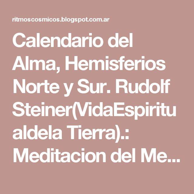 Calendario del Alma, Hemisferios Norte y Sur. Rudolf Steiner(VidaEspiritualdela Tierra).: Meditacion del Mes de Marzo (Piscis, Virtud del Mes), Rudolf Steiner