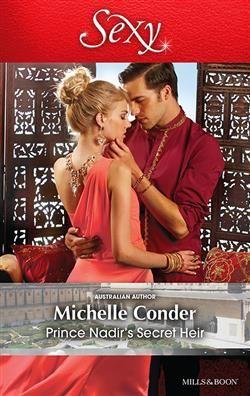 Mills & Boon™: Prince Nadir's Secret Heir by Michelle Conder