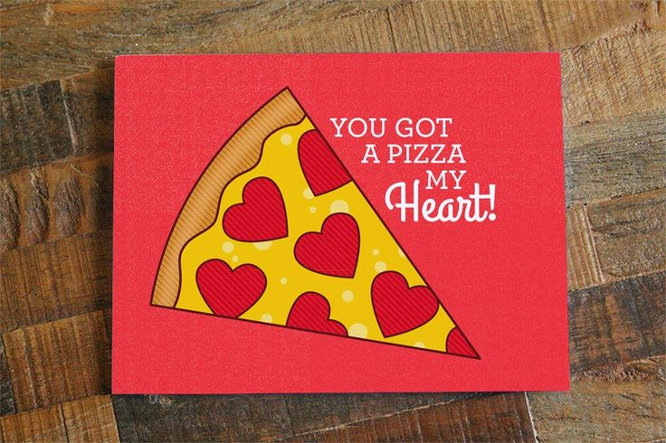 You Got a Pizza My Heart! – Love, Anniversary, Valentine Card