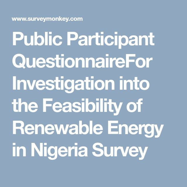 Public Participant QuestionnaireFor Investigation into the Feasibility of Renewable Energy in Nigeria Survey