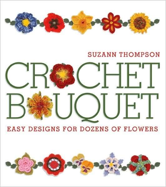 Crochet Bouquet  by Suzann Thompson