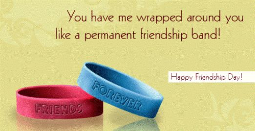 You have me wrapped around you like a permanent friendship band!