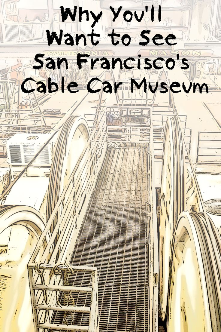 San Francisco's Cable Car Museum: Don't just ride a cable car, see how they work at this free attraction.