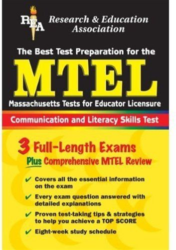 The Best Test Prep for the MTEL (Massachusetts Tests for Educator Licensure): Communication and Literacy Skills Test by Gail Rae. $100.00. Publication: March 15, 2006. Edition - 1st. Publisher: Research & Education Association; 1st edition (March 15, 2006)