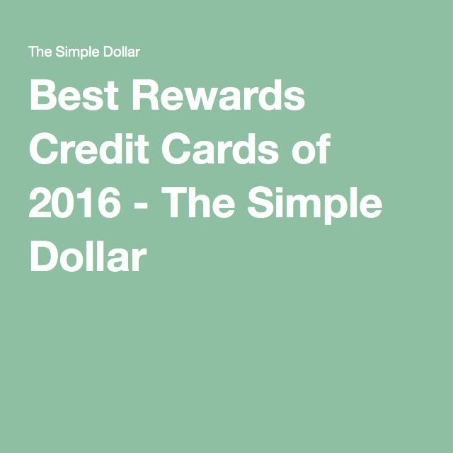 Best Rewards Credit Cards of 2016 - The Simple Dollar