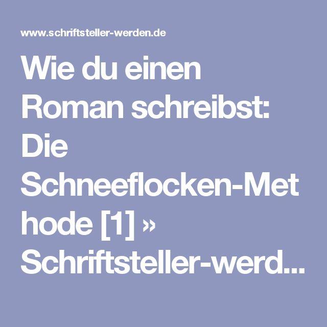 Wie du einen Roman schreibst: Die Schneeflocken-Methode [1] » Schriftsteller-werden.de
