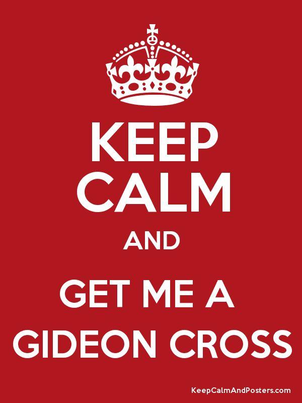 gideon cross | Keep Calm and GET ME A GIDEON CROSS Poster