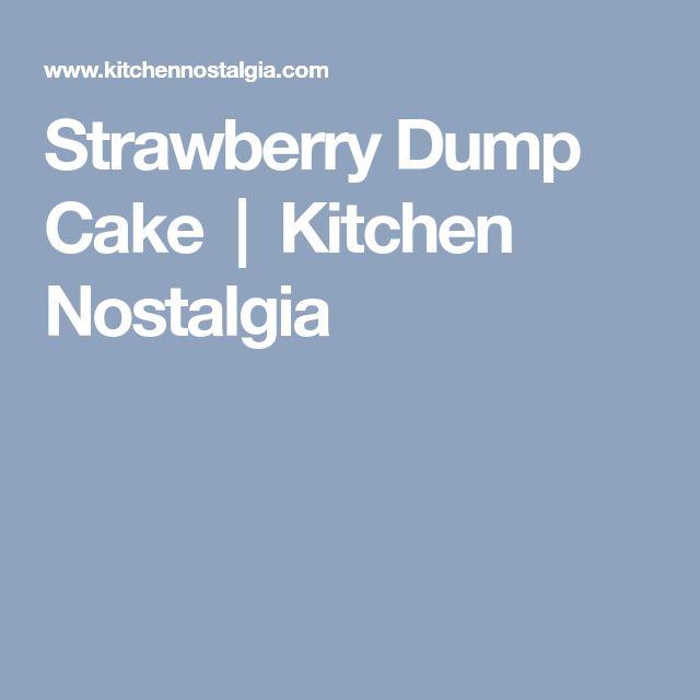 Strawberry Dump Cake | Kitchen Nostalgia