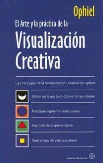 LIBROS DE VISUALIZACIÓN CREATIVA | EL ARTE Y LA PRÁCTICA DE LA VISUALIZACIÓN CREATIVA