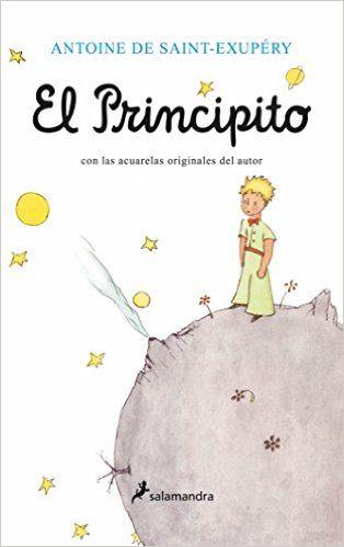 El Principito (Antoine de Saint-Exupéry): Amazon.es: Antoine De Saint Exupery: Libros