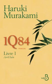 1Q84, Livre 1 : Avril-Juin par Haruki Murakami