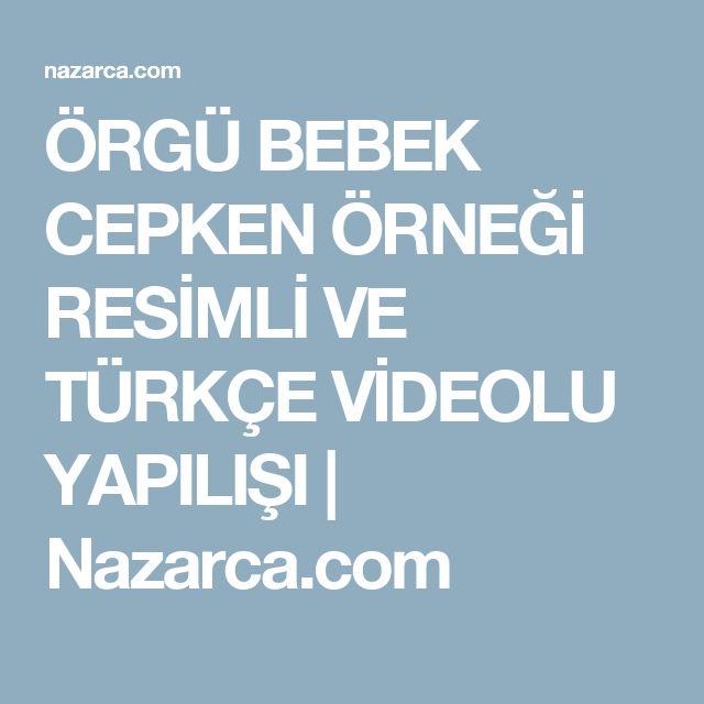 ÖRGÜ BEBEK CEPKEN ÖRNEĞİ RESİMLİ VE TÜRKÇE VİDEOLU YAPILIŞI   Nazarca.com