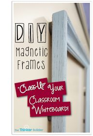 """Who's Who and Who's New: DIY Magnetic Frames: """"Class-Up"""" Your Classroom Whiteboard!"""