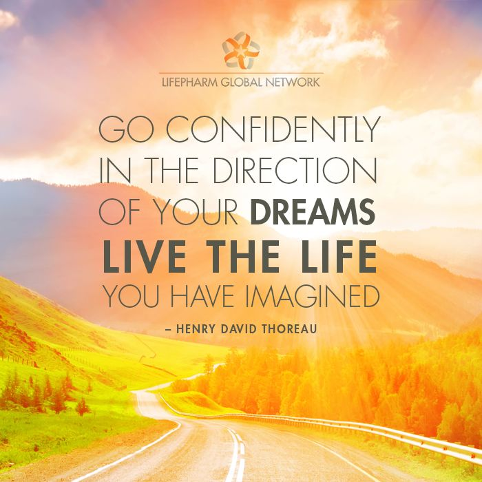 """Go confidently in the direction of your dreams. Live the life you have imagined."" - Henry David Thoreau #Motivation #Quotes #Inspiration #Dreams #Life"