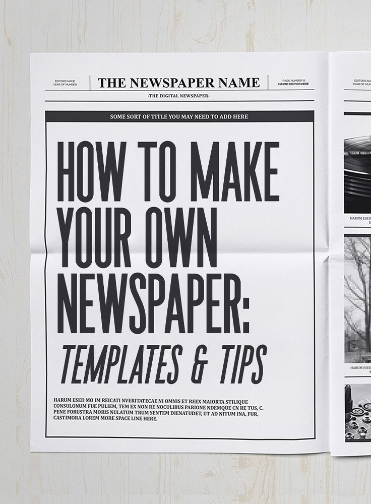 How To Make Your Own Newspaper Templates Tips Make Your Own