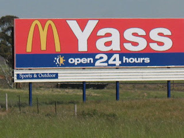 And whoever designed this McDonald's billboard for the town of Yass. | 34 People Who Managed To Screw Up Their One Job