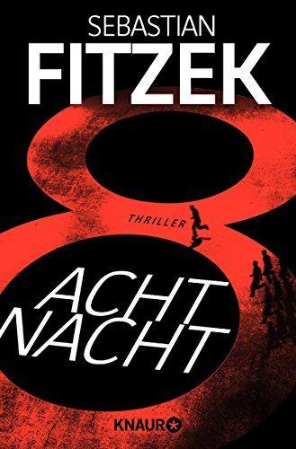 AchtNacht: Thriller von Sebastian Fitzek III Jetzt auf das Bild klicken um das Produkt zu kaufen bevor der Preis wieder steigt:)