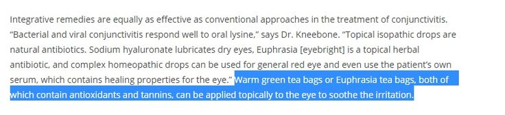 Treating conjunctivitis - cool the tea bags down, then wipe over the eyes, squeezing a bit into the eye.