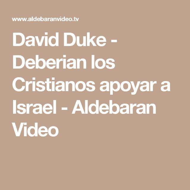 David Duke - Deberian los Cristianos apoyar a Israel - Aldebaran Video