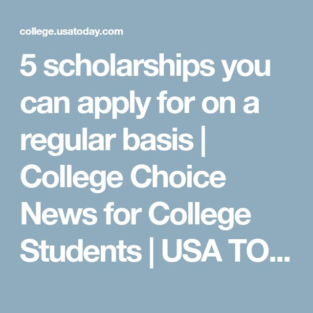 5 scholarships you can apply for on a regular basis | College Choice News for College Students | USA TODAY College