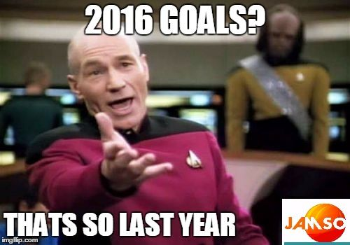 Picard Wtf , 2016 goals, thats so last year. Meme for new years resolutions and goal setting #goalsetting #ny2016 #jamso http://www.jamsovaluesmarter.com